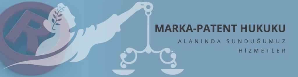 marka ve patent hukuku