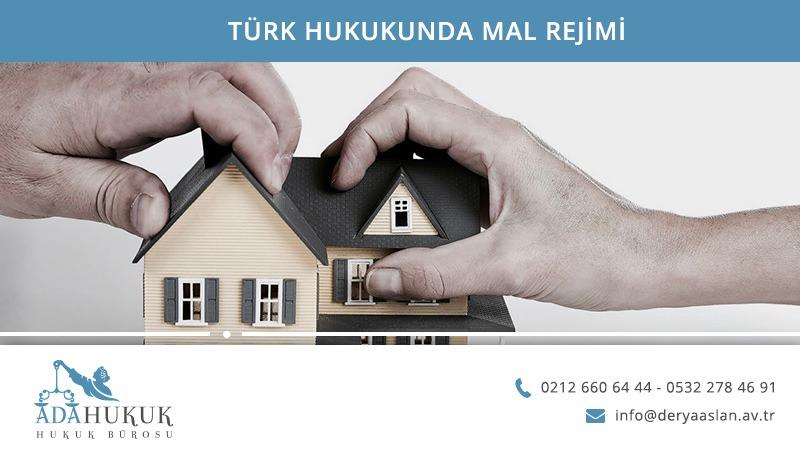 Türk Hukukunda Mal Rejimi